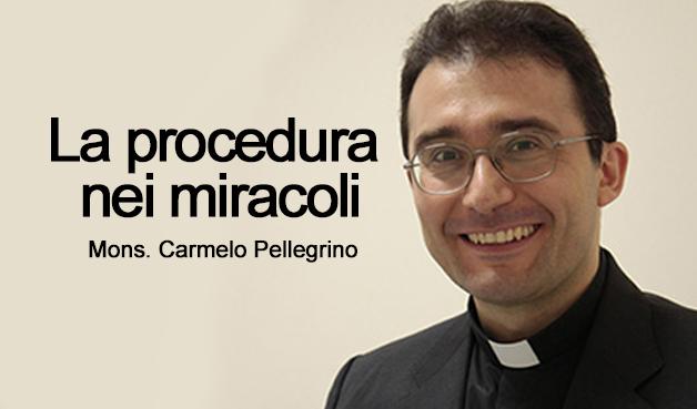 (SDB) LA PROCEDURA NEI MIRACOLI – Mons. Carmelo Pellegrino